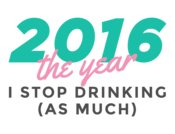 2016 The Year I Stop Drinking As Much