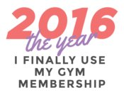 The Year I Finally Use My Gym Membership