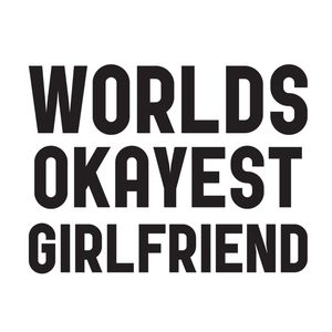 Worlds Okayest Girlfriend Thumbnail