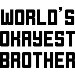 World's Okayest Brother Thumbnail