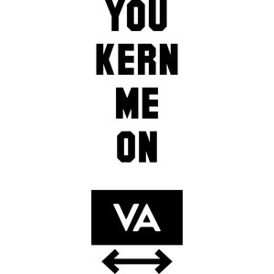 You Kern Me On - Design Love - Customisable Thumbnail