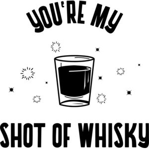 You're my shot of whisky Thumbnail
