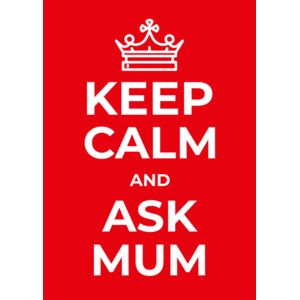 Keep Calm and Ask Mum w. Background Thumbnail