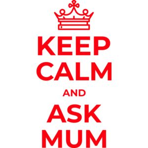 Keep Calm and Ask Mum Thumbnail